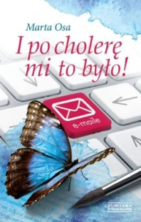 I po cholerę mi to było!